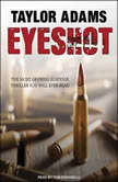 Eyeshot, Taylor Adams