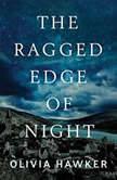 The Ragged Edge of Night, Olivia Hawker