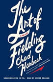 The Art of Fielding, Chad Harbach
