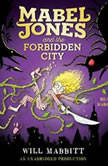 Mabel Jones and the Forbidden City, Will Mabbitt
