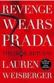 Revenge Wears Prada The Devil Returns, Lauren Weisberger