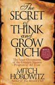 The Secret of Think and Grow Rich The Inner Dimensions of the Greatest Success Program of All Time, Mitch Horowitz