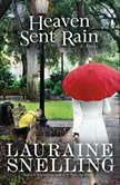 Heaven Sent Rain, Lauraine Snelling