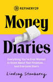 Refinery29 Money Diaries Everything You've Ever Wanted To Know About Your Finances... And Everyone Else's, Lindsey Stanberry