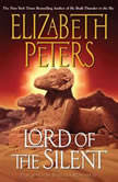 Lord of the Silent An Amelia Peabody Novel of Suspense, Elizabeth Peters