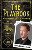 The Playbook Suit up. Score chicks. Be awesome., Barney Stinson