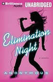 Elimination Night, Anonymous