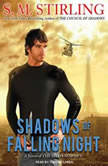 Shadows of Falling Night A Novel of the Shadowspawn, S. M. Stirling