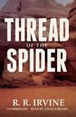 Thread of the Spider, R. R. Irvine