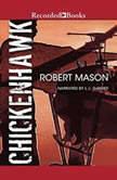 Chickenhawk, Robert Mason