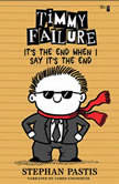 Timmy Failure It's the End When I Say It's The End, Stephan Pastis