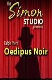 Simon Studio Presents: Oedipus Noir The Best of the Comedy-O-Rama Hour, Season 8, Ralph Tyler