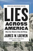 Lies Across America What Our Historic Sites Get Wrong, Dr. James Loewen