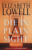 Die in Plain Sight A Novel of Suspense, Elizabeth Lowell