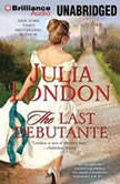 The Last Debutante, Julia London
