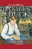 Daniel's Duck, Clyde Robert Bulla