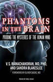 Phantoms in the Brain Probing the Mysteries of the Human Mind, Sandra Blakeslee
