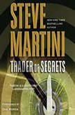Trader of Secrets A Paul Madriani Novel, Steve Martini
