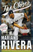 The Closer: Young Readers Edition, Mariano Rivera