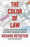 The Color of Law A Forgotten History of How Our Government Segregated America, Richard Rothstein
