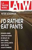 I'd Rather Eat Pants, Peter Ackerman