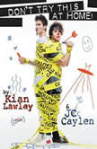 Kian and Jc: Don't Try This at Home!, Kian Lawley
