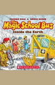 Magic School Bus: Inside the Earth, Joanna Cole and Bruce Degen