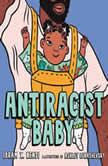 Antiracist Baby, Ibram X. Kendi