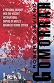 Gomorrah A Personal Journey into the Violent International Empire of Naples' Organized Crime System, Roberto Saviano