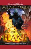 Inherit the Flame, Megan E. O'Keefe