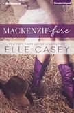 MacKenzie Fire A Sequel to Shine Not Burn, Elle Casey