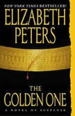 The Golden One An Amelia Peabody Novel of Suspense, Elizabeth Peters