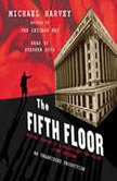 The Fifth Floor A Michael Kelley Novel, Michael Harvey