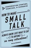 How to Make Small Talk Conversation Starters, Exercises, and Scenarios, Melissa Wadsworth