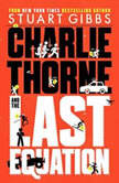 Charlie Thorne and the Last Equation, Stuart Gibbs