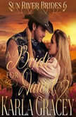 Mail Order Bride - A Bride for Daniel (Sun River Brides, Book 6), Karla Gracey