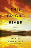 This Bright River, Patrick Somerville