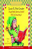 Junie B., First Grader: Jingle Bells, Batman Smells! (p.s. so does May) Junie B. Jones #25, Barbara Park