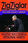 Master Successful Personal Habits Success Legacy Library, Zig Ziglar