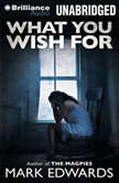 What You Wish For, Mark Edwards