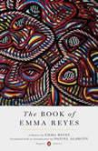 The Book of Emma Reyes A Memoir, Emma Reyes