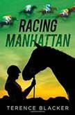 Racing Manhattan, Terence Blacker