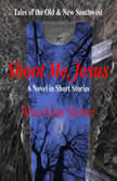 Shoot Me, Jesus Tales of the Old and New Southwest, Brian Allan Skinner
