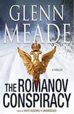The Romanov Conspiracy A Thriller, Glenn Meade