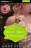 Never Marry a Viscount, Anne Stuart