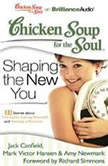 Chicken Soup for the Soul: Shaping the New You - 31 Stories about the Gym, Liking Yourself, and Having a Partner, Jack Canfield