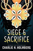 Siege and Sacrifice, Charlie N. Holmberg