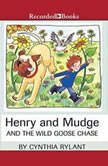 Henry and Mudge and the Wild Goose Chase, Cynthia Rylant