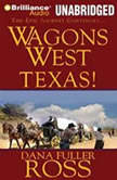Wagons West Texas!, Dana Fuller Ross