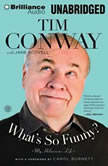 What's So Funny? My Hilarious Life, Tim Conway